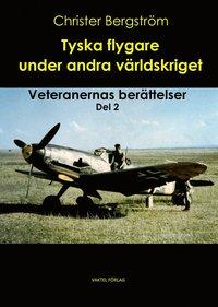 bokomslag Tyska flygare under andra världskriget : veteranernas berättelser Del 2