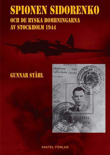 bokomslag Spionen Sidorenko och de ryska bombningarna av Stockholm 1944