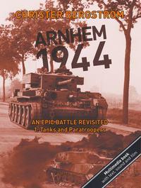 bokomslag Arnhem 1944  an epic battle revisited - volume 1: tanks and paratroopers