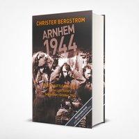 bokomslag Arnhem 1944 -- an epic battle revisited - volume ii: the lost victory -- se