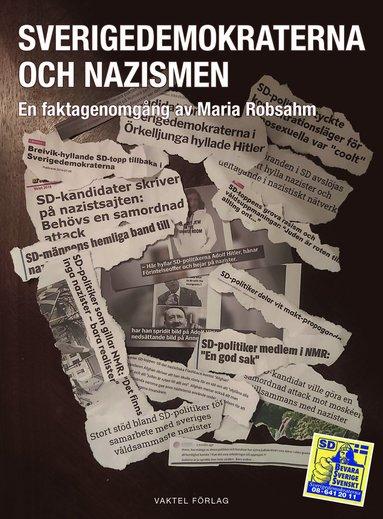 bokomslag Sverigedemokraterna och nazismen - en faktagenomgång av Maria Robsahm