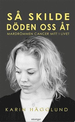 bokomslag Så skilde döden oss åt : mardrömmen - cancer mitt i livet