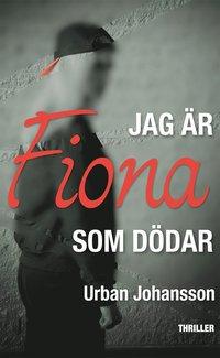 bokomslag Jag är Fiona som dödar