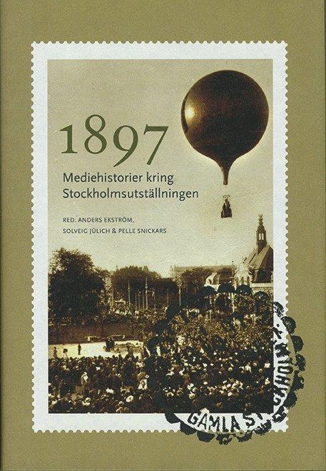 1897 : mediehistorier kring Stockholmsutställningen 1
