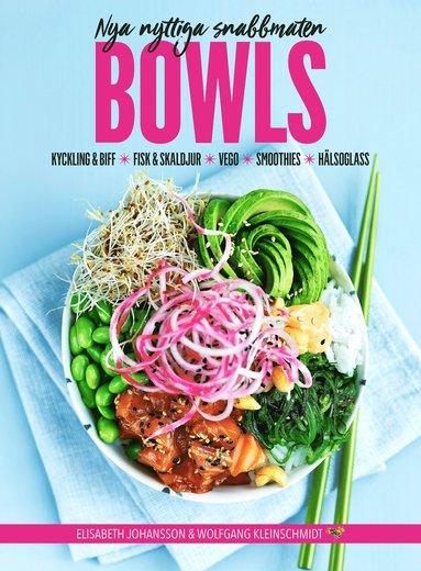 bokomslag Bowls : nya nyttiga snabbmaten