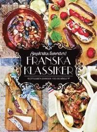 bokomslag Franska klassiker : smakrika favoriter!