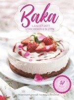 bokomslag Baka ljuvligt gott utan socker & gluten