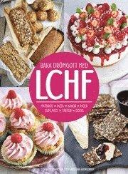 bokomslag Baka drömgott med LCHF