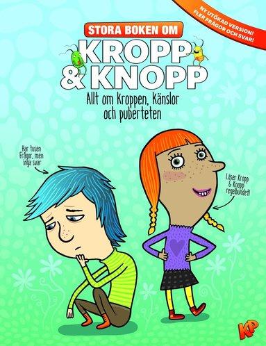 bokomslag Stora boken om Kropp & knopp : allt om kroppen, känslor och puberteten