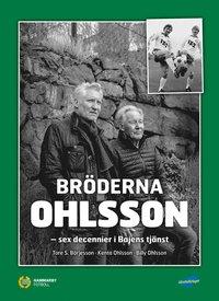 bokomslag Bröderna Ohlsson : sex decennier i Bajens tjänst