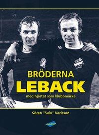 bokomslag Bröderna Leback : med hjärtat som klubbmärke