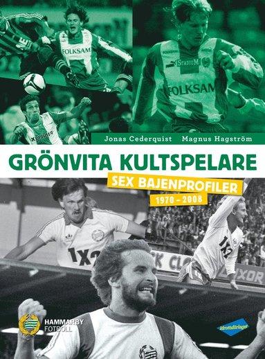 bokomslag Grönvita kultspelare : sex bajenprofiler 1970-2008