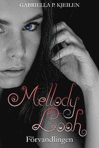 bokomslag Mellody Looh - Förvandlingen