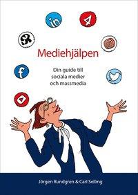 bokomslag Mediehjälpen : din guide till sociala medier och massmedia