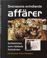 bokomslag Svenssons svindlande affärer - Snilleblixten som räddade Kolmården