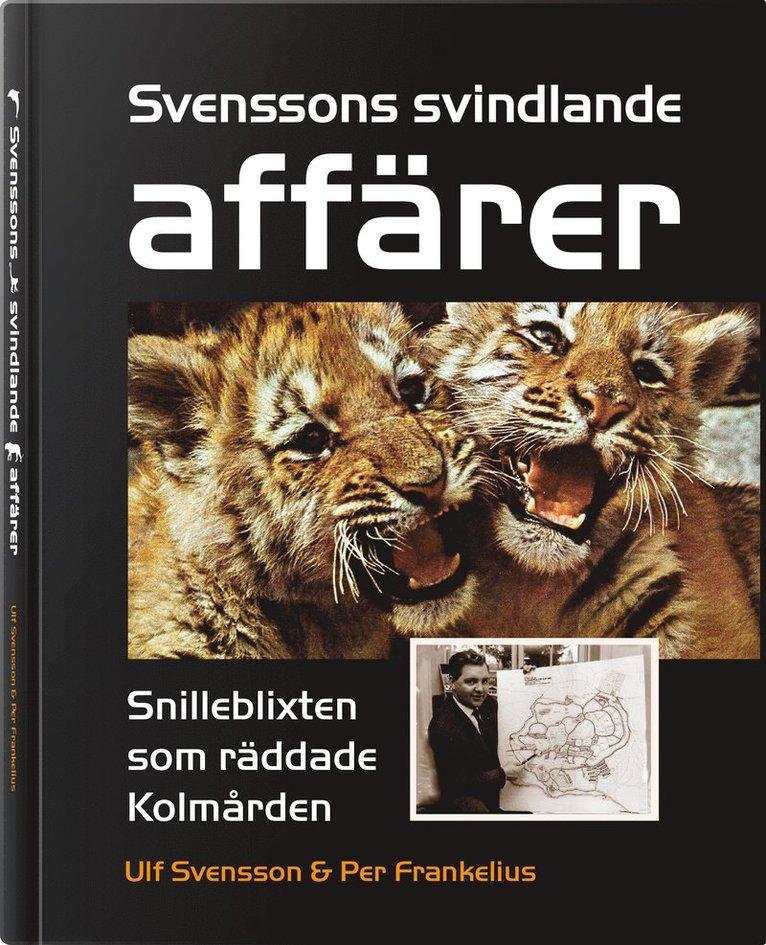 Svenssons svindlande affärer - Snilleblixten som räddade Kolmården 1