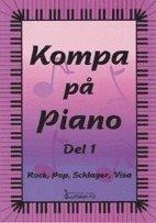 bokomslag Kompa på piano del 1. Rock, pop, schlager, visa