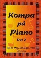bokomslag Kompa på piano del 2. Rock, pop, schlager, visa