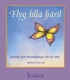 bokomslag Flyg lilla fjäril Rytmik och rörelsesånger för de små