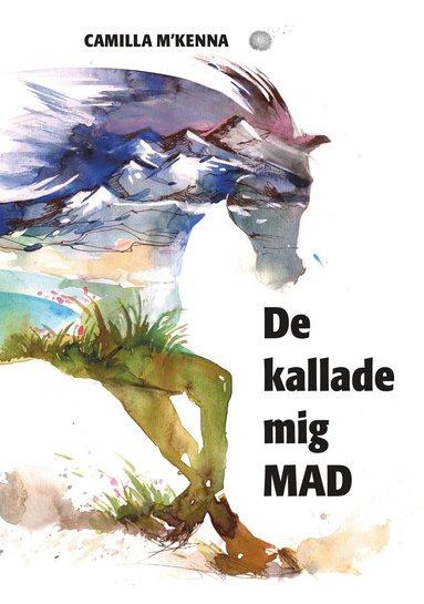 bokomslag De kallade mig MAD