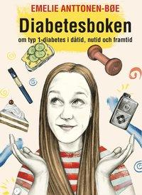 bokomslag Diabetesboken - om typ 1-diabetes i dåtid, nutid och framtid
