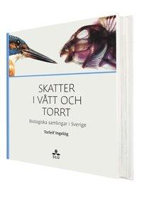 bokomslag Skatter i vått och torrt : biologiska samlingar i Sverige
