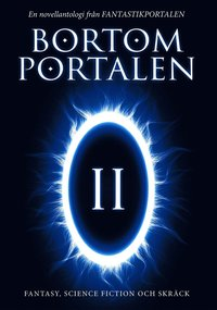bokomslag Bortom portalen 2 : en novellantologi från Fantastikportalen