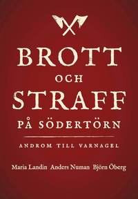 bokomslag Brott och straff på Södertörn : androm till varnagel