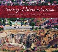 bokomslag Strövtåg i Dalarnas historia / Rambling through the history of Dalarna
