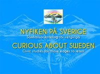 bokomslag Nyfiken på Sverige : samhällsorientering för vetgiriga / Curious about Sweden : civic studies for those eager to learn