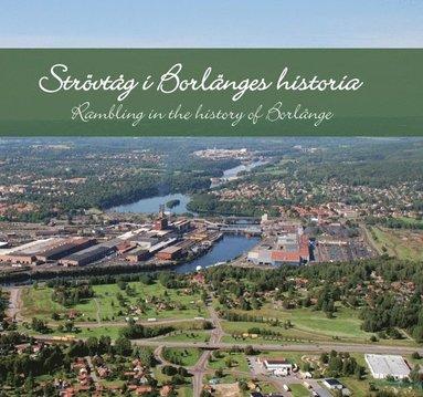 bokomslag Strövtåg i Borlänges historia / Rambling in the history of Borlänge
