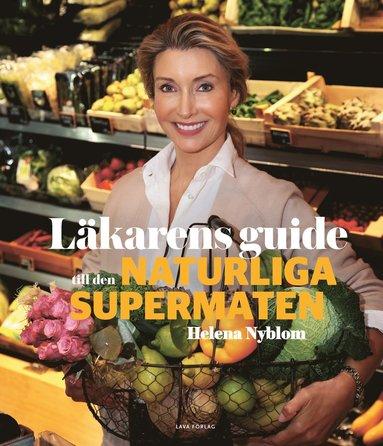 bokomslag Läkarens guide till den naturliga supermaten