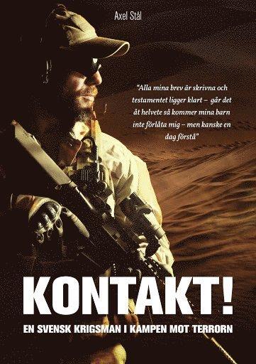 bokomslag Kontakt! : en svensk krigsman i kampen mot terrorn.