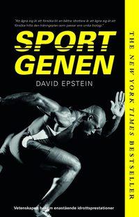 bokomslag Sportgenen : vetenskapen bakom enastående idrottsprestationer