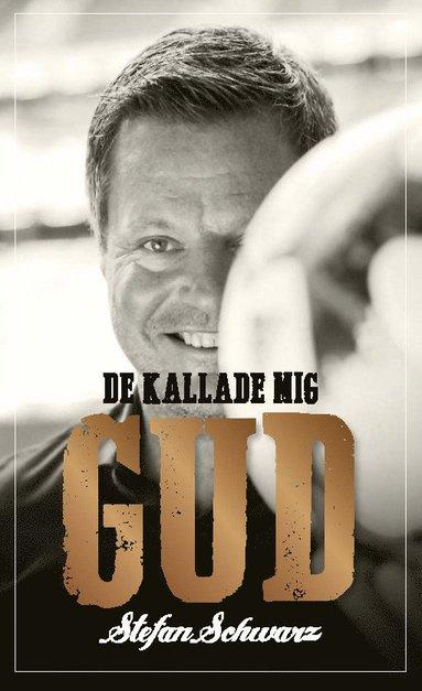 bokomslag De kallade mig Gud