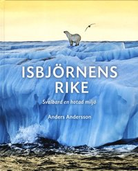 Isbjörnens rike: Svalbard en hotad miljö