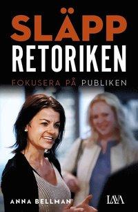 bokomslag Släpp retoriken : fokusera på publiken