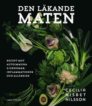 bokomslag Den läkande maten : recept mot autoimmuna sjukdomar, inflammationer och all