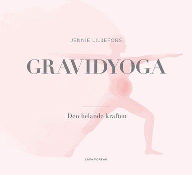 bokomslag Gravidyoga - den helade kraften
