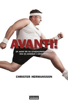 bokomslag Avanti! : en satir om en utvecklingsdirektör och en kommun i sönderfall