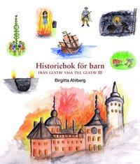 bokomslag Historiebok för barn : från Gustav Vasa till Gustav III