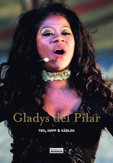 bokomslag Gladys del Pilar - Tro, hopp & kärlek