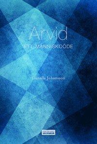 bokomslag Arvid : ett människoöde