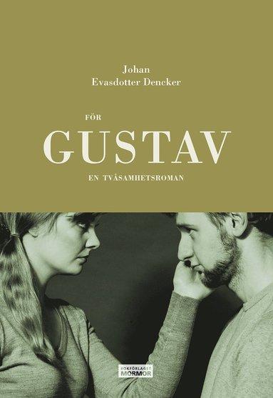 bokomslag För Gustav : en tvåsamhetsroman