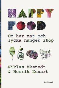 bokomslag Happy food : Om hur mat och lycka hänger ihop