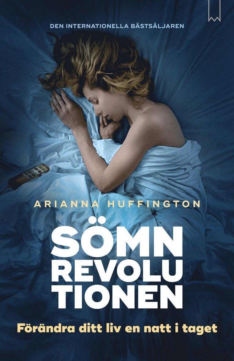 Sömnrevolutionen : förändra ditt liv en natt i taget 1