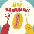 bokomslag Hej Varmkorv!