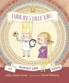 bokomslag Familjens lille kung : En hemskt sann historia