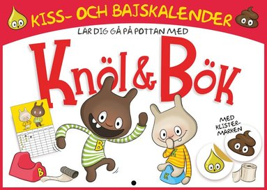 bokomslag Kiss- och bajskalender! Bli blöjfri med Knöl & Bök!