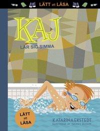 bokomslag Kaj lär sig simma! (lätt att läsa)